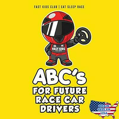 ABC's For Future Race Car Drivers Alphabet Book (Baby Book, Children&#39