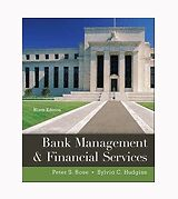 Bank Management and Financial Services by Peter S. Rose and Sylvia C. Hudgins...
