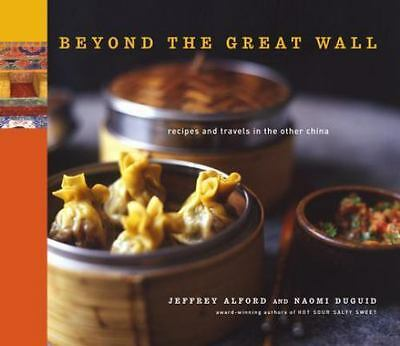 Beyond the Great Wall : Recipes and Travels in the Other China by Naomi...