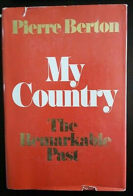 My Country Pierre Berton Signed Hardcover HCDJ 1976 McClelland & Stewart Rare!