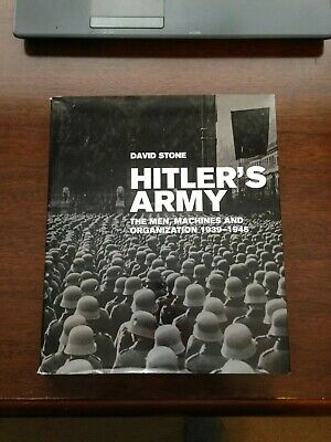 """""""Hitler's Army"""" by David Stone The Men, Machines and Organization 1939-1945 Rare"""