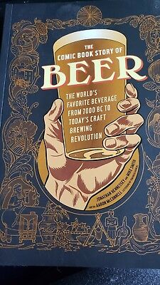 The Comic Book Story of Beer : The World's Favorite Beverage from 7,000 BC to To
