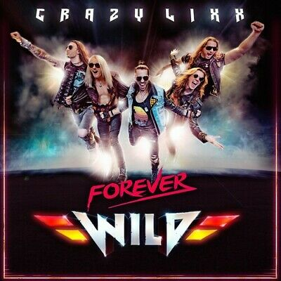 Forever Wild - Crazy Lixx (2019, CD NEW)