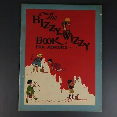 """1929 The BIZZY WIZZY Book for Juniors Home Inc. VG+++ 4.5 10"""" x 14"""" 56 pages"""