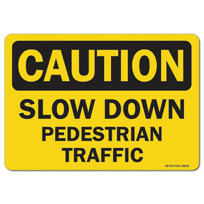 OSHA Caution Decal - Slow Down Pedestrian Traffic | Made in the USA