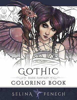 NEW Gothic Dark Fantasy Coloring Book Volume 6 By Selina Fenech Adult Colouring