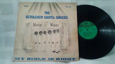 The Bethlehem Gospel Singers - My Bible Is Right - Hse Records Black Gospel Lp