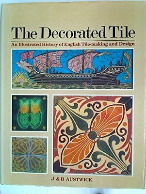 DECORATED TILE By B. Austwick - Hardcover **Mint Condition**