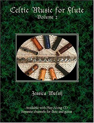 CELTIC MUSIC FOR FLUTE VOLUME 2 BOOK/AUDIO CD By Jessica Walsh **Excellent**