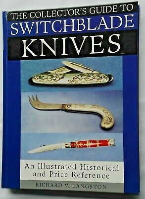 The Collectors Guide to Switchblade Knives by Richard Langston, Hard Cover Book