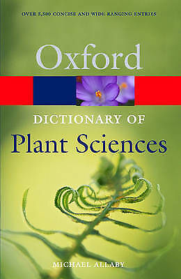 A Dictionary of Plant Sciences: 2nd edition (revised) (Oxford Paperback Referenc