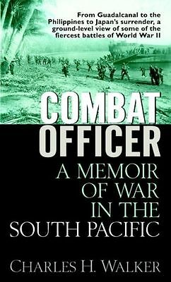 Combat Officer: A Memoir of the War in the South Pacific, Charles H. Walker, Use