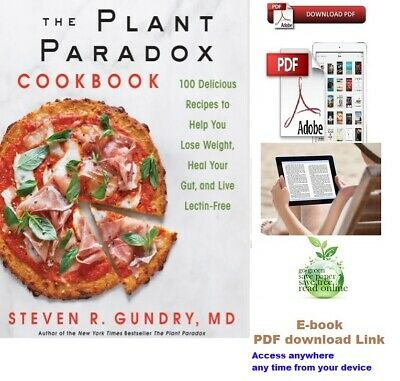 The Plant Paradox : The Hidden Dangers in Healthy Foods Cause Disease 2018 P D F