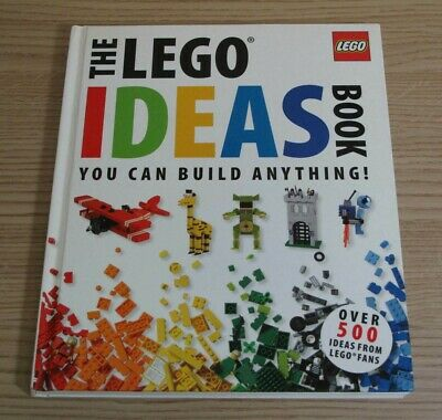 The LEGO® Ideas Book: You Can Build Anything! by Daniel Lipkowitz