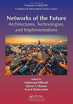 Networks of the Future Architectures, Technologies, and Implementations Chapma