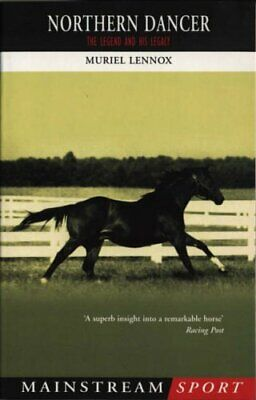 Northern Dancer The Legend and His Legacy