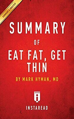 SUMMARY OF EAT FAT, GET THIN: BY MARK HYMAN INCLUDES ANALYSIS By Instaread