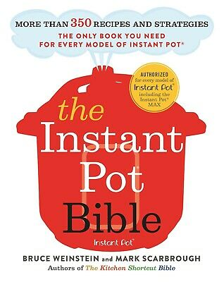 The Instant Pot Bible by Bruce Weinstein and Mark Scarbrough (eBooks, 2018)