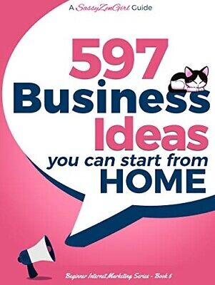 597 Business Ideas You can Start from Home - doing what you LOVE  (E-BooKs, PDF)