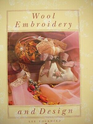 Craft Book - WOOL EMBROIDERY and DESIGN - Over 30 stitches plus Projects etc