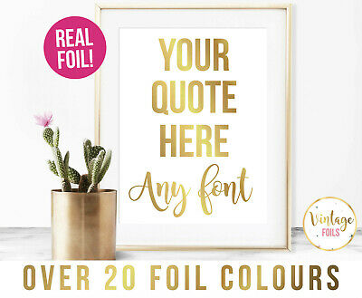A4 Foil Quote - Over 20 Foil Colours, Custom Foil Quote, Quote Print, Any Quote