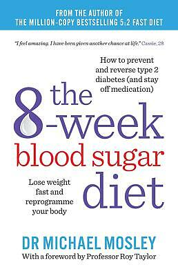 The 8 Week Blood Sugar Diet Lose Weight Fast Reprogramme Your Body Book *NEW*