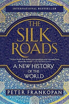 The Silk Roads: A New History of the World by Peter Frankopan (eBooks, 2017)