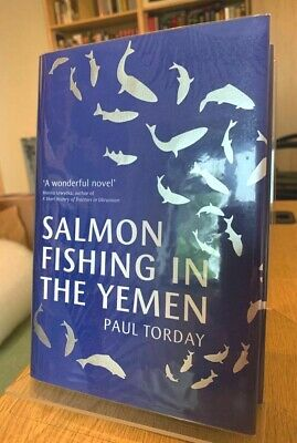 Paul Torday - Salmon Fishing in the Yemen - Signed Lined UK HB - New - Fine