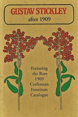 Gustav Stickley Arts Crafts Furniture / Scarce 1909 Craftsman Catalog Reprint