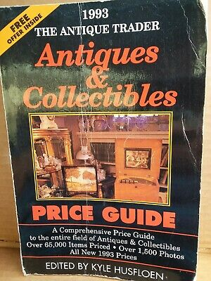 The Antique Trader Antiques & Collectibles Price Guide 1993 Book