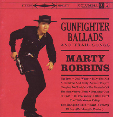 Marty Robbins; Gunfighter Ballads & Trail Songs CD 1999 COLUMBIA LEGACY 495247 2