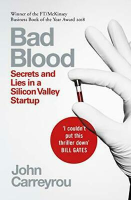 Bad Blood: Secrets and Lies in a Silicon Valley Startup - John Carreyrou