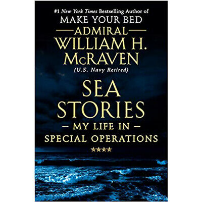 Sea Stories: My Life in Special Operations William H. McRaven PDF EB00K