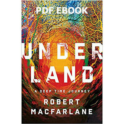 Underland: A Deep Time Journey PDF EB00K First Edition