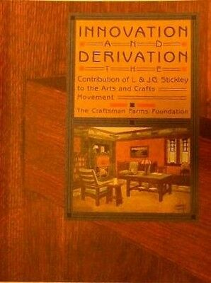 Innovation & Derivation The Contribution of L&JG Stickley to A&C Movement - New