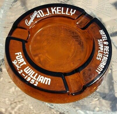 Atq Vtg Fort William Hotel Advertising Amber Cigarette Ashtray D. J. Kelly
