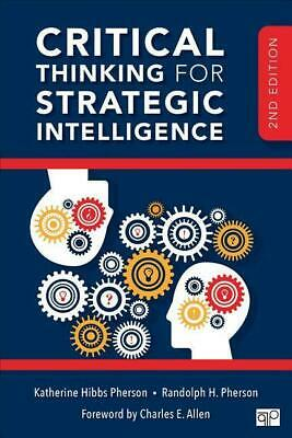 Critical Thinking for Strategic Intelligence Katherine H. Pherson