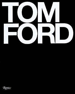 Tom Ford by Tom Ford and Bridget Foley (2008, Hardcover)  ISBN-13: 9780847826698