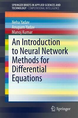 An Introduction to Neural Network Methods for Differential Equations Neha Y ...