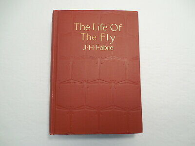 The Life of the Fly With Which are Interspersed Some ... by J. Henri Fabre, 1925