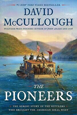 The Pioneers: Settlers Who Brought American Ideal Hardcover by David McCullough