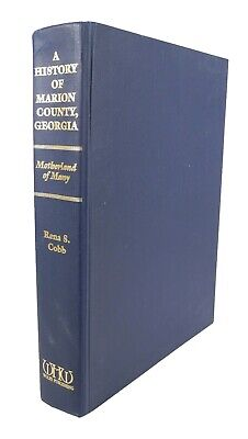 A History of Marion County Georgia - Motherland of Many by Rena Cobb - 1997