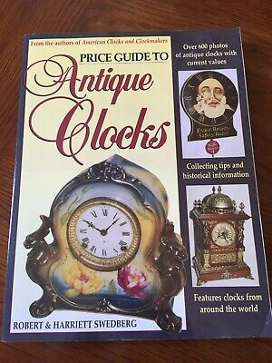 Price Guide to Antique Clocks And American Clocks & Clockmakers Swedberg 2 Books