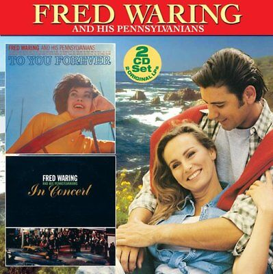 Fred Waring: To You Forever / In Concert (2-CD)
