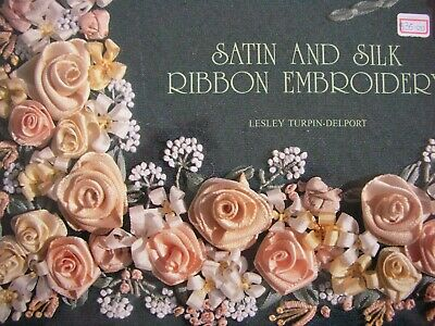 SATIN AND SILK RIBBON EMBROIDERY - Book by L Turpin-Delport Instructions Designs