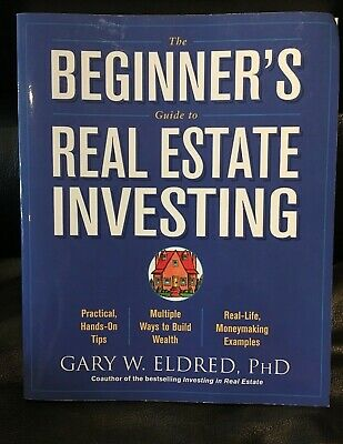 The Beginners Guide To Real Estate Investing