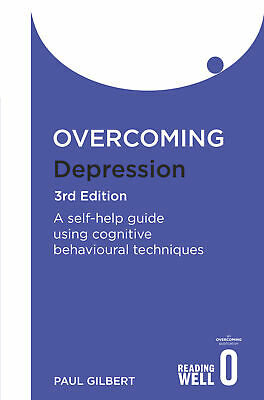 Overcoming Depression 3rd Edition 'A self-help guide using cognitive behavioural