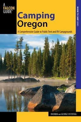 Camping Oregon: A Comprehensive Guide To Public Tent And Rv Campgrounds [State C