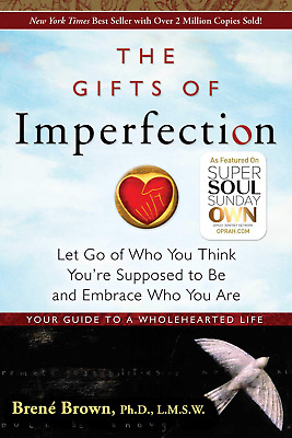 The Gifts of Imperfection: Let Go of Who You Think're Supposed to Be and Embrace