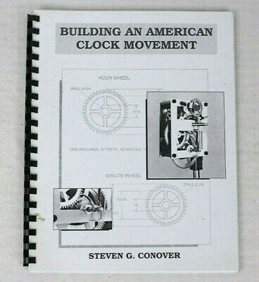 Building an American Clock Movement by Steven Conover Book Manual